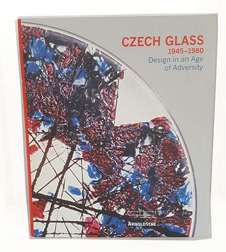 Czech Glass 1945-1980: Design in an Age of Adversity