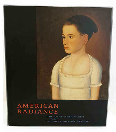 American Radiance: The Ralph Esmerian Gift to the American Folk Art Museum