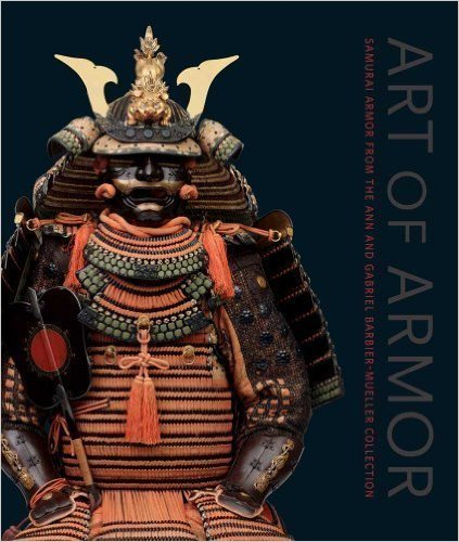 Art Of Armor Samurai Armor From The Ann And Gabriel