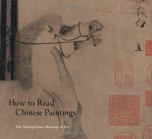 How to Read Chinese Paintings Publisher: Metropolitan Museum of Art