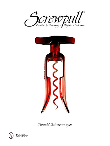 Screwpull: Creation & History of a High-Tech Corkscrew
