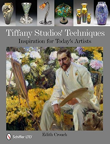 Tiffany Studios' Techniques: Inspiration for Today's Artists by Edith Crouch