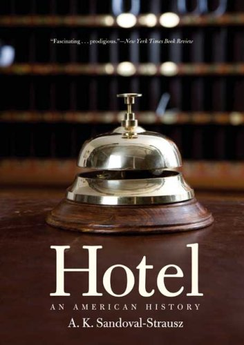 Hotel: An American History