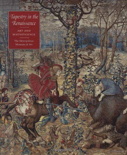 Tapestry in the Renaissance: Art and Magnificence