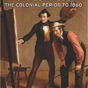 American Painters on Technique Vol 1: The Colonial Period to 1860